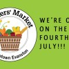 The Market WILL be Open on the Fourth of July